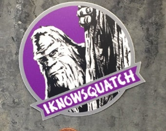 Bigfoot sticker I know Squatch Purple sticker yeti peeper