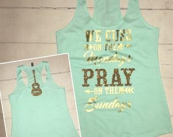We Cuss On Them Mondays and Pray on them Sundays Country Music Guitar Racerback Tank Top Concert shirt Country shirt