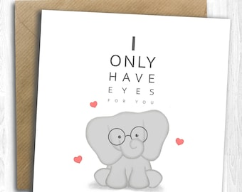 I Only Have Eyes For You | Hand Illustrated, Valentines Card, Greetings Card, Cute Adorable Elephant Card