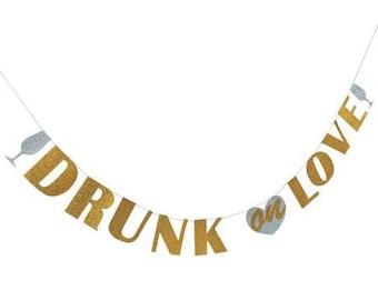 Drunk on Love garland   / Wedding decorations / Awesome wedding decor/ bridal shower / wedding