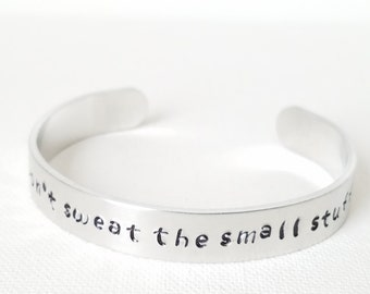 Custom Hand Stamped Jewelry Cuff Don't Sweat The Small Stuff Inspirational  Quote Mantra  spiritual motivation