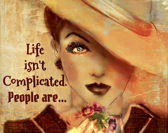 LIFE ISN'T COMPLICATED...Prints and Cards....   No watermark Zen to Zany on products sold.