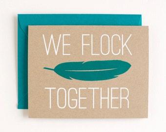 DISCONTINUED - We Flock Together  - Love - Friendship - Valentine - feather - screen printed - kraft - cute - modern - bff