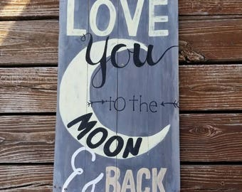 Love you to the moon and back, pallet sign, love sign, love decor, nursery decor, moon decor, moon sign, love wall decor, moon wall decor,