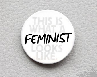 """cute as a button """"This Is What A FEMINIST Looks Like"""" button / badge"""