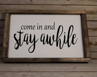 Come in and stay awhile... Home decor... wood framed sign... welcome sign