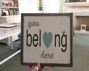 you belong here - hand painted sign with rustic wood frame