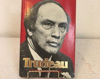 TRUDEAU by George Radwanski, 1978, vintage book