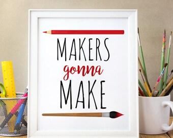 Makers Gonna Make Digital 8x10 Printable Poster Funny Artist Inspiration Motivation Workspace Artists Typography Art Paintbrush Pencil Maker