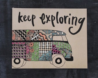 Keep Exploring - Hand Lettered, Colorful, Zentangle VW Bus