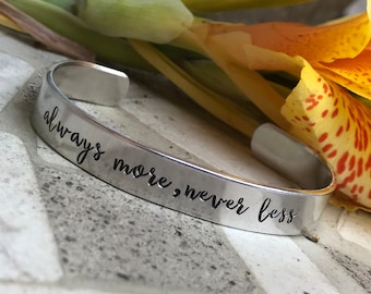 always more, never less - Karina Halle inspired cuff
