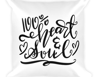 100% Heart and Soul Square Throw Pillow