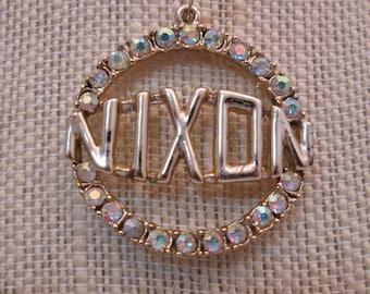 Vintage AB Rhinestone NIXON Presidential Campaign Pendant