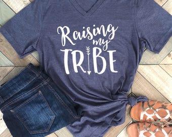 Raising My Tribe. V Neck Shirt. Mom shirt. Gift.