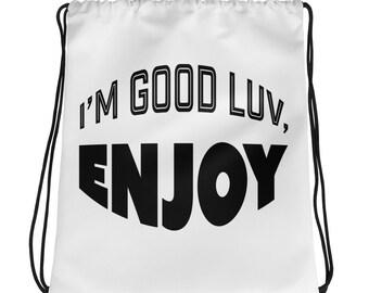 I'm Godod Luv Enjoy Drawstring bag