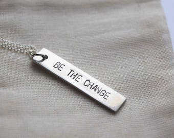 Be the change necklace | hand stamped | personalized jewelry | bar necklace | affirmation | motivational | graduation gift | gift under 25