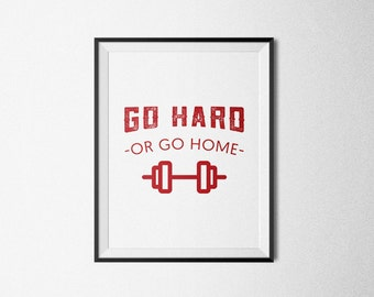 Go hard or go home, Workout Motivation, Fitness Motivational Print, Gym Motivational Poster, Motivational Wall Decor, Typographic Print.