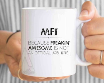 MFT because freakin' awesome is not an official job title, funny coffee mug, marriage and family therapist gift, coworker gift office MU437