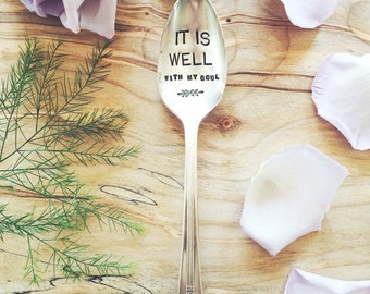 It is well with my soul - stamped spoon - motivation and encouragement gift, scripture spoon, God, Jesus, Bible Verse