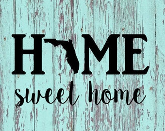 Home Sweet Home - Florida Decal/Home Sweet Home/Florida/FL/Decals