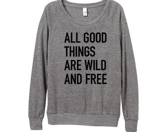 Womens Wild and Free Sweater - Heather Grey Quote - Meme Shirt - Small, Medium, Large, XL
