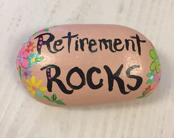 Retirement ROCKS! -garden stone, painted rocks, painted stones, rock art, paperweight, hand painted good luck charms, birthday, teacher gift