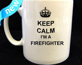 Keep Calm I'm a Firefighterr Mug