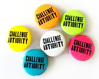 """Challenge Authority 1"""" Pin - Dissent is Patriotic - Protest - Good Trouble - Rebel - Resist - The Resistance - Pinback - Button - Badge"""