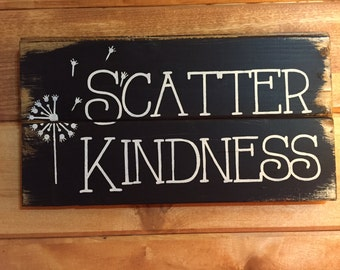 Scatter Kindness pallet style, sign, farmhouse style, hand-painted, wood sign, Fixer Upper, Rustic, Distressed, be kind sign, shiplap sign