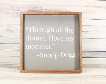 I Love My Momma Framed Wooden Sign | Snoop Dogg Quote | Mother's Day Gift | Mom's Birthday Gift | Gifts Under 50