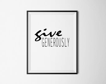 Give Generously Instant Download Wall Art Inspiration Digital