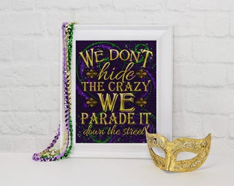 Mardi Gras Party Crazy Parade Sign, Mardi Gras Party Decor, Party Decorations, Masquerade Party, We Don't Hide the Crazy, Fleur de lis Party