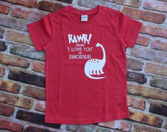 Rawr means I love you in dinosaur / Dinosaur shirt