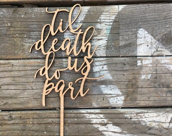 """Til Death Do Us Part Wedding Cake Topper, 5"""" inches - Laser Cut Unique Modern Calligraphy Wood Toppers by Ngo Creations"""