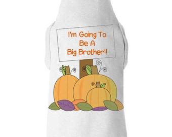 Pumpkin Big Brother Dog Shirt - I'm Going To Be a Big Brother Dog Shirt - Pregnancy Announcement Dog Shirt