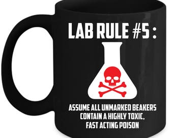 Funny Science Mug - Laboratory Rule Number 5: Assume All Unmarked Beakers - Chemistry Home Office Coffee Cup Gift