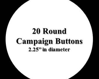 20 Campaign Buttons