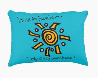 You are my sunshine toss pillow toddler kids teens choose your color made to order
