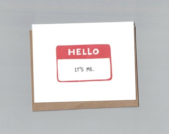 Hello, It's Me - Adele Inspired - Just Because - Hand Lettered Blank Greeting Card