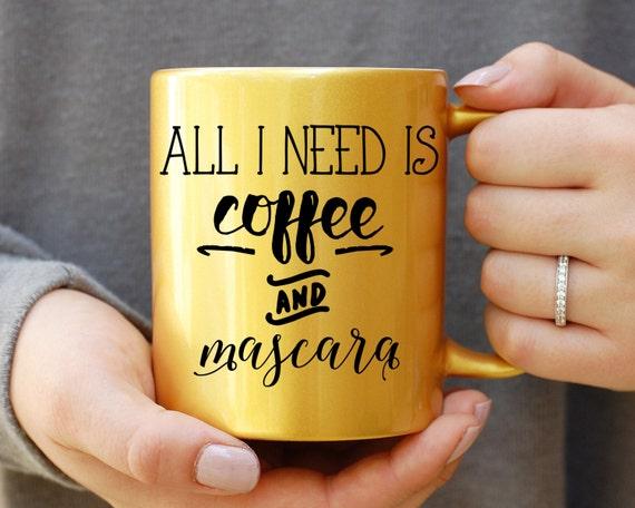 All I Need is Coffee and Mascara Mug, Gold Metallic Mug, All I Need is Mascara and Coffee, Makeup Lover, Mascara Mug, Glitter Mug, Caffeine,