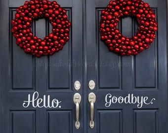 Hello goodbye Decal set - Front Door Decals - Office Decals - Teen gifts - Door decorations - Entrance Signs - vinyl words - household words