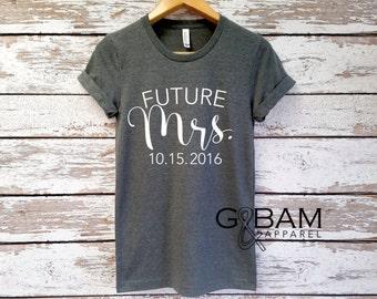 Custom Boyfriend T-shirt / Future Mrs. Shirt / Bride Shirt / Future Mrs.