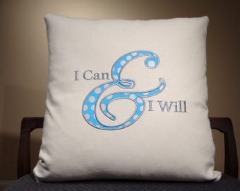I can and I will, I can I will Pillow, Dorm  Decor, Motivational Pillow, Typography Pillow, Word Pillow, Quote Pillow, Unique Pillow