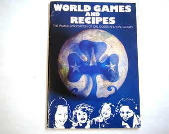 World Games and Recipes Vintage WAGGGS book World Association of Girl Guides & Girl Scouts Thinking Day International Countries Nestle