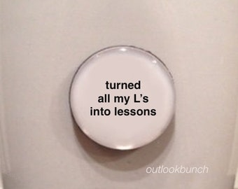 Quote | Mug | Magnet | Turned all My 'L's Into Lessons - Best Life