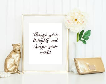 Change your thoughts and you can change your world Inspiration Motivation Quote decor Instant Download Print Printable Black Typography