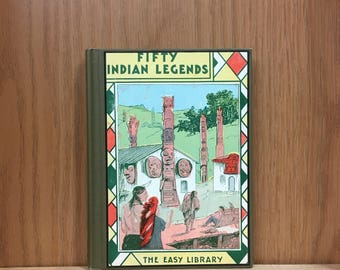 Antique book of Native American legends, myths & folk tales. Fifty Indian Legends, 1924, old children's history with many color pictures