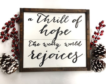 A Thrill Of Hope, The Weary World Rejoices Handcrafted Wooden Christmas Sign