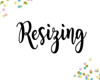 Resizing