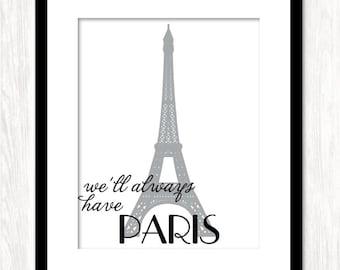 PARIS Art Print, Typography Typographic Print Poster, Travel Art Print, We'll Always Have PARIS, Quote Print, Eiffel Tower Wall Art Decor